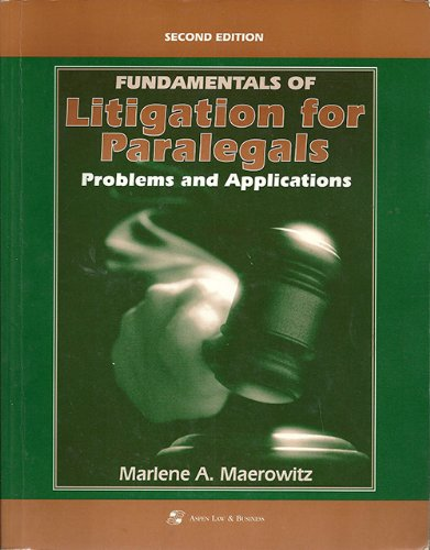 9780316548960: Fundamentals of Litigation for Paralegals: Problems and Applications