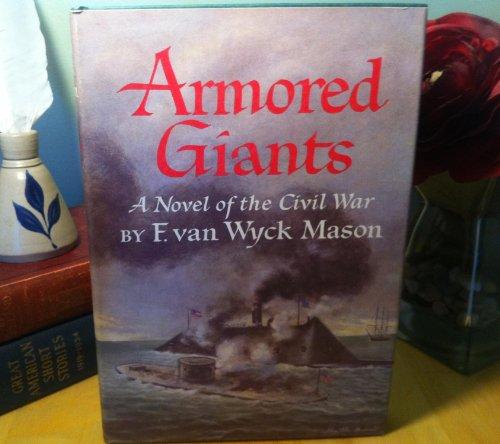 Armored Giants : A Novel of the: Van Wyck Mason,