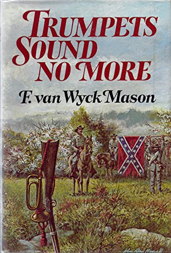 Trumptets Sound No More: Mason, F. van Wyck