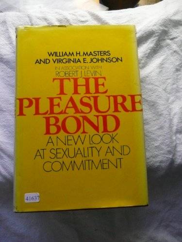 9780316549813: The Pleasure Bond: A New Look at Sexuality and Commitment