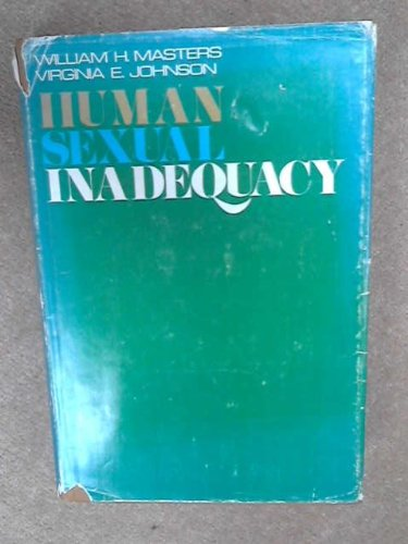 Human Sexual Inadequacy: William H. Masters
