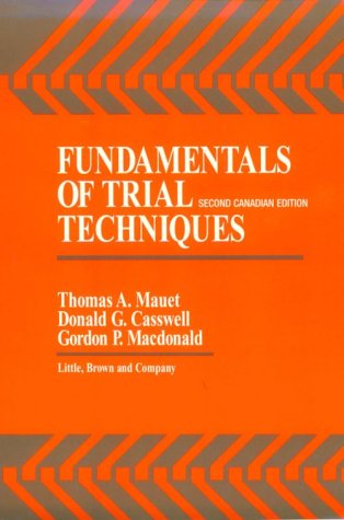 9780316551137: Fundamentals of Trial Techniques (Canadian Edition)