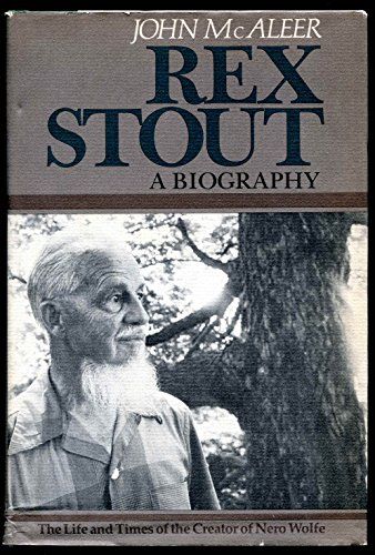 Rex Stout: a Biography: McAleer, John