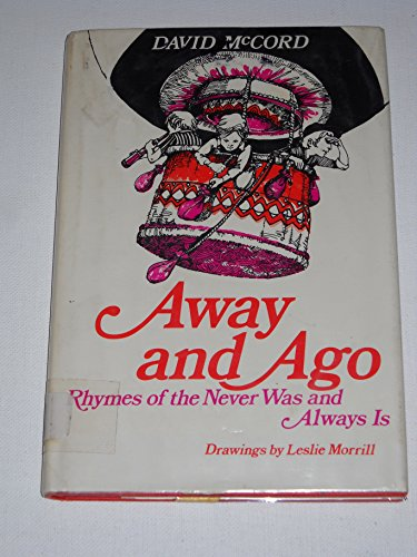 Away and Ago; Rhymes of the Never: McCord, David Thompson