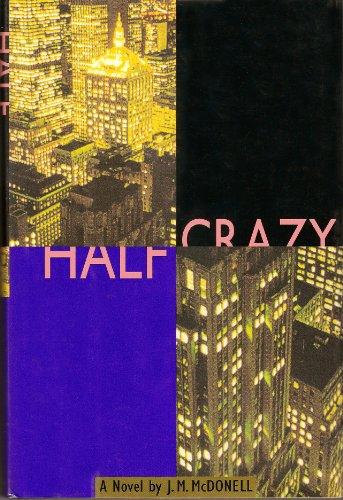 9780316555609: Half Crazy: A Novel