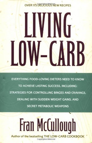 9780316557689: Living Low-Carb: The Complete Guide to Long-Term Low-Carb Dieting
