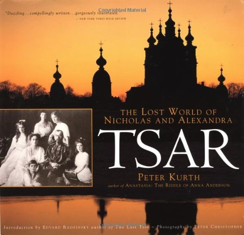 9780316557887: Tsar: The Lost World of Nicholas and Alexandra
