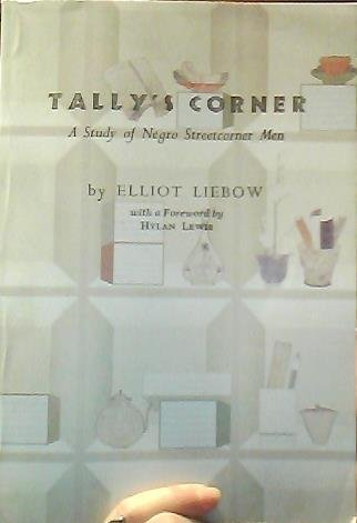9780316558099: Tally's Corner: A Study of negro Streetcorner Men