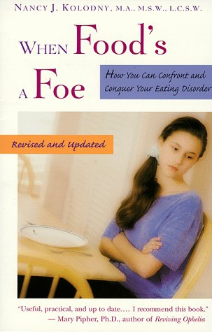 9780316558433: When Food's a Foe: How You Can Confront and Conquer Your Eating Disorder