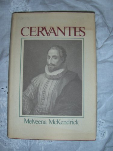 Cervantes (Library of World Biography): McKendrick, Melveena
