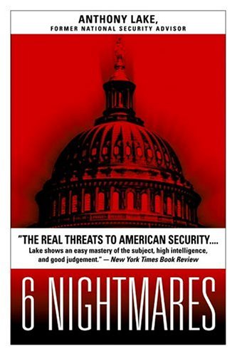 6 Nightmares, Real Threats in a Dangerous World and How America Can Meet Them