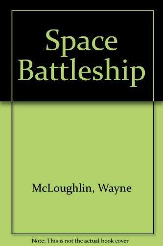 Space Battleship: McLoughlin, Wayne