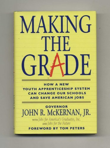 9780316562249: Making the Grade: How a New Youth Apprenticeship System Can Change Our Schools and Save American Jobs