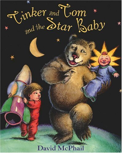 Tinker and Tom and the Star Baby: McPhail, David