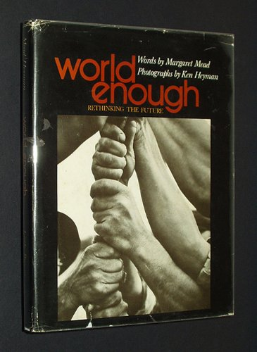 World Enough: Rethinking The Future ( Dust Jacket)