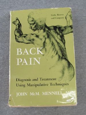 Back Pain : Diagnosis and Treatment Using: John M. Mennell