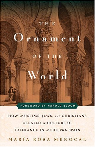 9780316566889: Ornament of the World: How Muslims, Jews, and Christians Created a Culture of Tolerance in Medieval Spain