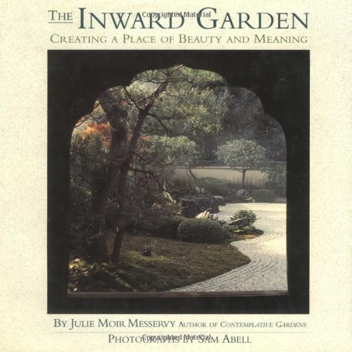 9780316567923: The Inward Garden: Creating a Place of Beauty and Meaning
