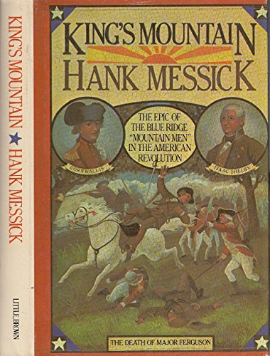 King's Mountain: The epic of the Blue: Messick, Hank
