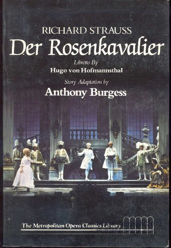 9780316568364: Richard Strauss, Der Rosenkavalier: Comedy for music in three acts (The Metropolitan Opera classics library)