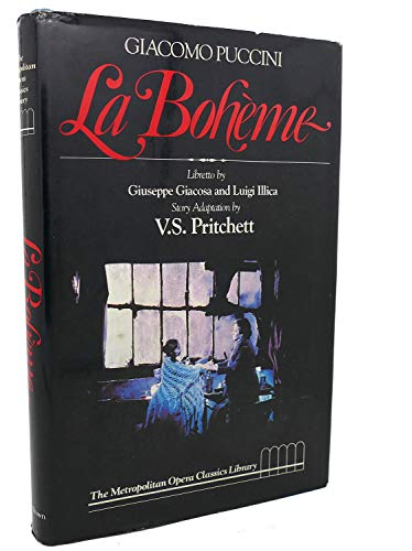 9780316568388: Giacomo Puccini, La Boheme / Libretto by Giuseppe Giacosa and Luigi Illica ; Story Adaptation by V. S. Pritchett ; Introduction by William Mann ; General Editor, Robert Sussmann Stewart