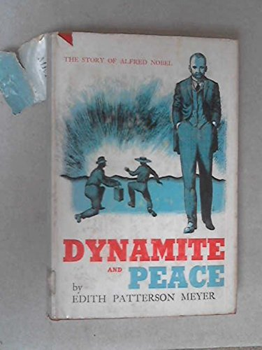 9780316569040: Dynamite and Peace the Story of Alfred Nobel