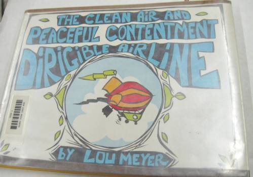 The Clean Air and Peaceful Contentment Dirigible Airline, (0316569135) by Meyer, Louis A.