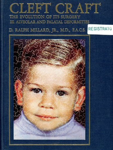 9780316571395: Alveolar and Palatal Deformities (Cleft Craft: The Evolution of Its Surgery)