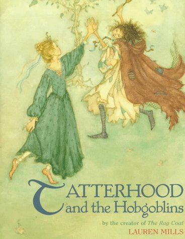 Tatterhood and the Hobgoblins: A Norwegian Folktale: Mills, Lauren A.