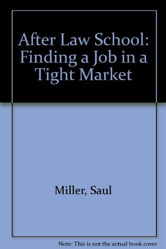 9780316573627: After Law School: Finding a Job in a Tight Market