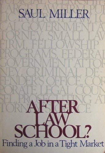 After Law School?: Finding a Job in: Miller, Saul