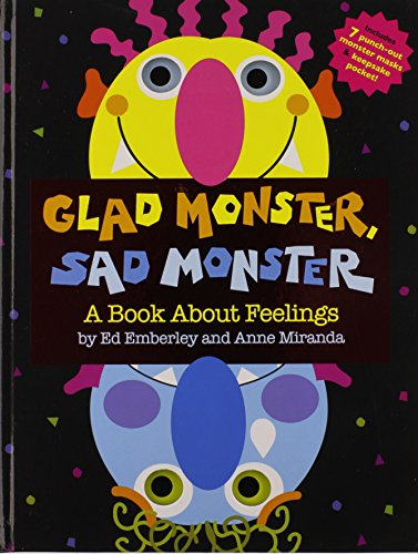 Glad Monster, Sad Monster (9780316573955) by Ed Emberley; Anne Miranda