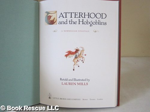 Tatterhood and the Hobgoblins: A Norwegian Folktale: Lauren A. Mills