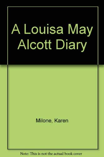 A Louisa May Alcott Diary (0316574201) by Milone, Karen