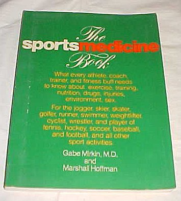 The Sports Medicine Book: Gabe Mirkin, Marshall