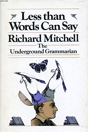 Less Than Words Can Say: The Underground Grammarian (0316575062) by Mitchell, Richard