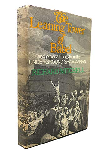 The Leaning Tower of Babel and other affronts by the Underground Grammarrian
