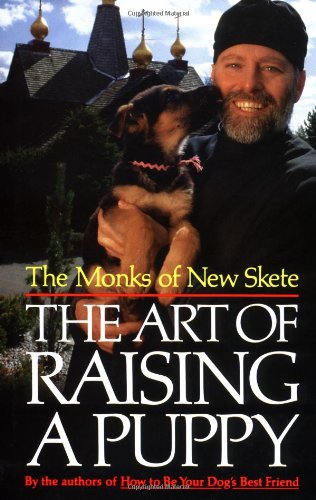 9780316578394: The Art of Raising a Puppy: New Skete Monks