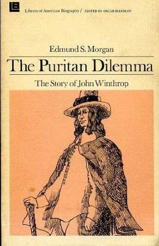 9780316582865: The Puritan Dilemma: The Story of John Winthrop