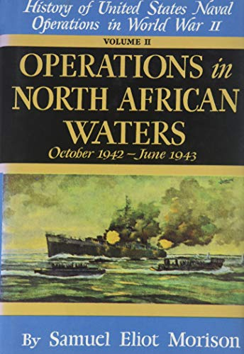 9780316583022: History of United States Naval Operations in World War II: Operations in North African Waters: October 1942 , June 1943 , Volume 2