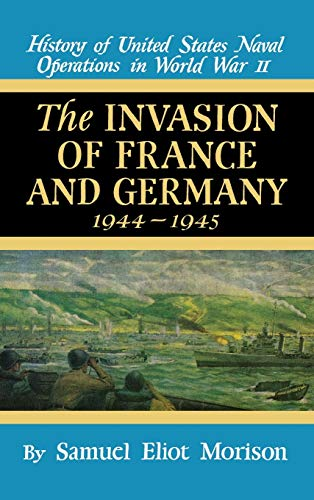 Invasion of France and Germany, 1944-945 (History: Morison, Samuel Eliot