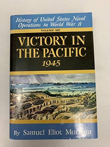 Victory in the Pacific: 1945 (History of: Morison, Samuel Eliot