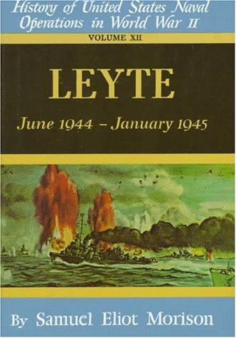 Leyte: June 1944 - Jan 1945 -: Morison, Samuel Eliot