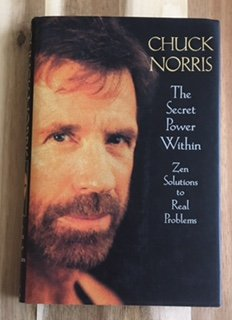The Secret Power Within: Zen Solutions to Real Problems: Norris, Chuck