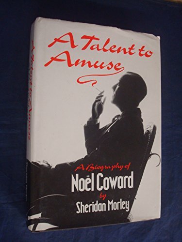 9780316583718: A Talent to Amuse : A Biography of Noël Coward