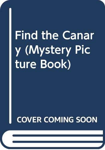 Find the Canary (Mystery Picture Book): Morris, Neil, Ting,