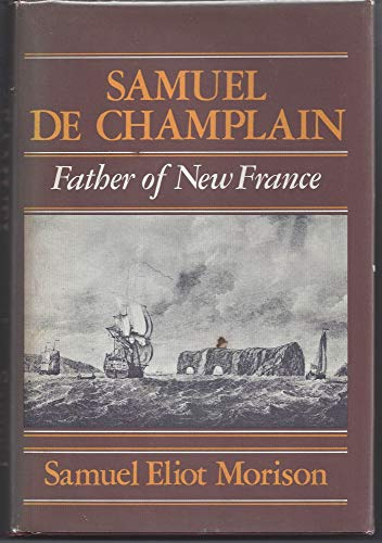 9780316583992: Samuel de Champlain: Father of New France