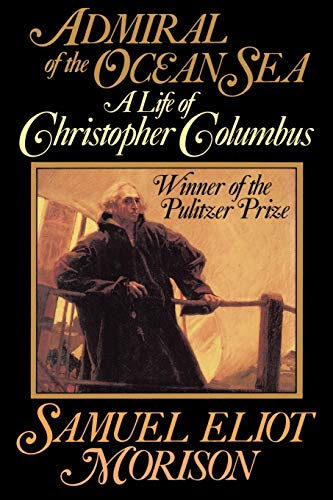 9780316584784: Admiral of the Ocean Sea: A Life of Christopher Columbus