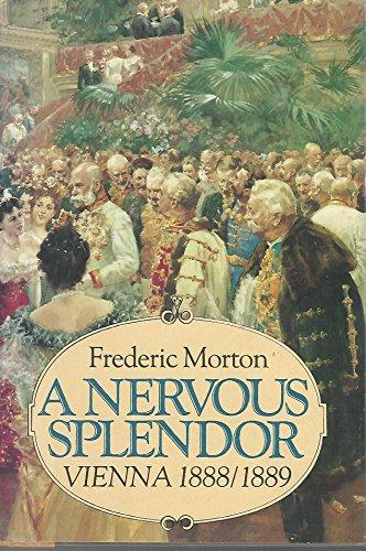 9780316585323: A Nervous Splendor: Vienna, 1888/1889