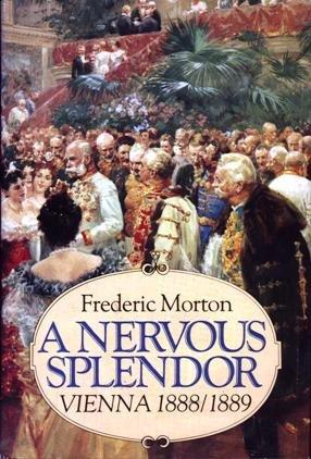 9780316585323: A Nervous Splendor: Vienna 1888/1889